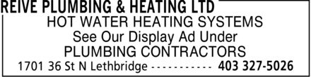 Reive Plumbing & Heating Ltd (403-327-5026) - Display Ad - HOT WATER HEATING SYSTEMS See Our Display Ad Under PLUMBING CONTRACTORS