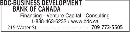 BDC-Business Development Bank Of Canada (709-772-5505) - Display Ad - Financing - Venture Capital - Consulting 1-888-463-6232 / www.bdc.ca  Financing - Venture Capital - Consulting 1-888-463-6232 / www.bdc.ca