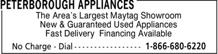 Peterborough Appliances (705-243-3648) - Display Ad - The Area's Largest Maytag Showroom New & Guaranteed Used Appliances Fast Delivery Financing Available