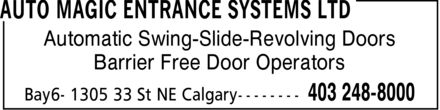 Auto Magic Entrance Systems Ltd (403-248-8000) - Annonce illustrée - Automatic Swing-Slide-Revolving Doors Barrier Free Door Operators
