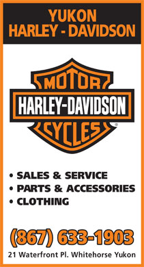Yukon Motorcycle Centre (867-633-1903) - Annonce illustrée - SALES & SERVICE PARTS & ACCESSORIES CLOTHING 21 Waterfront Pl. Whitehorse Yukon SALES & SERVICE PARTS & ACCESSORIES CLOTHING 21 Waterfront Pl. Whitehorse Yukon