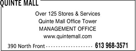 Quinte Mall (613-968-3571) - Display Ad - Over 125 Stores & Services Quinte Mall Office Tower MANAGEMENT OFFICE www.quintemall.com