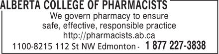 Alberta College of Pharmacists (1-877-227-3838) - Annonce illustrée - We govern pharmacy to ensure safe, effective, responsible practice http://pharmacists.ab.ca