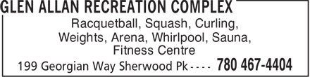 Glen Allan Recreation Complex (780-467-4404) - Display Ad - Racquetball, Squash, Curling, Weights, Arena, Whirlpool, Sauna, Fitness Centre