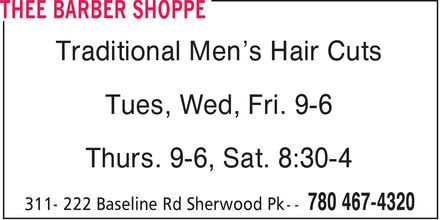 Thee Barber Shoppe (780-467-4320) - Display Ad - Traditional Men's Hair Cuts Tues, Wed, Fri. 9-6 Thurs. 9-6, Sat. 8:30-4