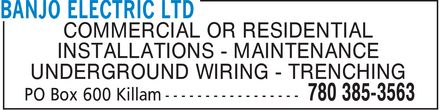 Banjo Electric Ltd (780-385-3563) - Annonce illustrée======= - COMMERCIAL OR RESIDENTIAL INSTALLATIONS MAINTENANCE UNDERGROUND WIRING TRENCHING