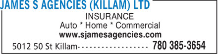 James S Agencies (Killam) Ltd (780-385-3654) - Annonce illustrée - INSURANCE Auto * Home * Commercial www.sjamesagencies.com  INSURANCE Auto * Home * Commercial www.sjamesagencies.com