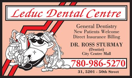 Leduc Dental Centre (780-986-5270) - Annonce illustrée - Leduc dental centre General dentistry  New patients welcome Direct insurance billing Dr. ross sturmay (dentist) 780-986-5270 31, 5201 50th street