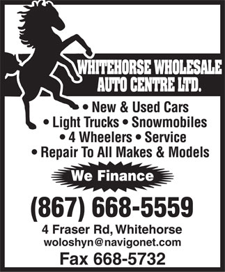 Whitehorse Wholesale Auto Centre Ltd (867-668-5559) - Display Ad - woloshyn@navigonet.com Fax 668-5732