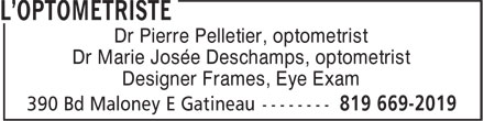 L'Optométriste (819-669-2019) - Annonce illustrée - Dr Pierre Pelletier, optometrist Dr Marie Josée Deschamps, optometrist Designer Frames, Eye Exam