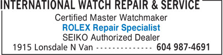 International Watch Repair & Service (604-987-4691) - Annonce illustrée - Certified Master Watchmaker ROLEX Repair Specialist SEIKO Authorized Dealer