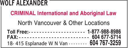 Wolf Alexander (604-767-3259) - Annonce illustrée - CRIMINAL International and Aboriginal Law North Vancouver & Other Locations