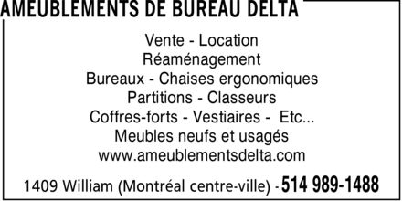 Delta Office Equipment Inc (514-989-1488) - Annonce illustrée - Sales & Renting Restructuing Service Installation Office Desks Ergonomic Chairs Partitions Filing Cabinets Safes Lockers Etc... New & Used Furnitures www.ameublementsdelta.com