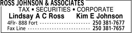Ross Johnson & Associates (250-381-7677) - Annonce illustrée - TAX  SECURITIES  CORPORATE Lindsay A C Ross  Kim E Johnson  TAX  SECURITIES  CORPORATE Lindsay A C Ross  Kim E Johnson