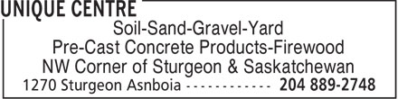 Unique Centre (204-889-2748) - Annonce illustrée - Soil-Sand-Gravel-Yard Pre-Cast Concrete Products-Firewood NW Corner of Sturgeon & Saskatchewan  Soil-Sand-Gravel-Yard Pre-Cast Concrete Products-Firewood NW Corner of Sturgeon & Saskatchewan