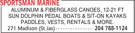 Sportsman Marine & Ski (204-788-1124) - Display Ad - ALUMINUM & FIBERGLASS CANOES, 12-21 FT SUN DOLPHIN PEDAL BOATS & SIT-ON KAYAKS PADDLES, VESTS, RENTALS & MORE.