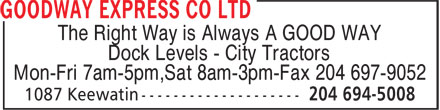 Goodway Express Co Ltd (204-694-5008) - Annonce illustrée======= - The Right Way is Always A GOOD WAY - Dock Levels - City Tractors - Mon-Fri 7am-5pm,Sat 8am-3pm-Fax 204 697-9052