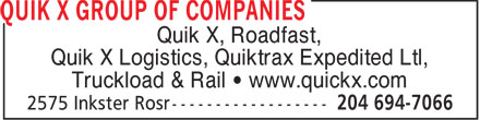 Quik X Group Of Companies (204-694-7066) - Annonce illustrée - Quik X, Roadfast, Quik X Logistics, Quiktrax Expedited Ltl, Truckload & Rail   www.quickx.com