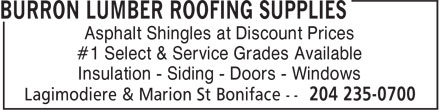 Burron Lumber Roofing Supplies (204-235-0700) - Annonce illustrée - Asphalt Shingles at Discount Prices #1 Select & Service Grades Available Insulation - Siding - Doors - Windows Asphalt Shingles at Discount Prices #1 Select & Service Grades Available Insulation - Siding - Doors - Windows