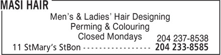 Masi Hair (204-233-8585) - Annonce illustrée - Men's & Ladies' Hair Designing Perming & Colouring Closed Mondays 204 237-8538  Men's & Ladies' Hair Designing Perming & Colouring Closed Mondays 204 237-8538
