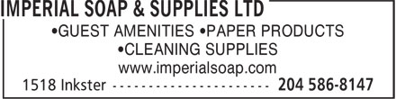 Imperial Soap &amp; Supplies Ltd (204-586-8147) - Display Ad - &bull;GUEST AMENITIES &bull;PAPER PRODUCTS &bull;CLEANING SUPPLIES www.imperialsoap.com  &bull;GUEST AMENITIES &bull;PAPER PRODUCTS &bull;CLEANING SUPPLIES www.imperialsoap.com