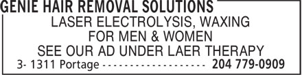 Genie Solutions (204-779-0909) - Annonce illustrée - LASER ELECTROLYSIS, WAXING FOR MEN & WOMEN SEE OUR AD UNDER LAER THERAPY