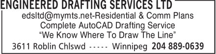 Engineered Drafting Services Ltd (204-889-0639) - Annonce illustrée - edsltd@mymts.net-Residential & Comm Plans Complete AutoCAD Drafting Service ¿We Know Where To Draw The Line¿