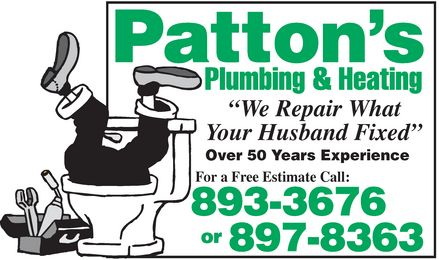 Patton's Plumbing &amp; Heating (902-893-3676) - Annonce illustr&eacute;e - Patton's Plumbing &amp; Heating  &iquest;We Repair What Your Husband Fixed&iquest;  Over 50 Years Experience  For a Free Estimate Call: 893-3676 or 897-8363