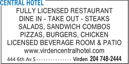 Virden Central Hotel (204-748-2444) - Annonce illustrée - FULLY LICENSED RESTAURANT DINE IN - TAKE OUT - STEAKS SALADS, SANDWICH COMBOS PIZZAS, BURGERS, CHICKEN LICENSED BEVERAGE ROOM & PATIO www.virdencentralhotel.com