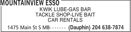 Mountainview Esso (204-638-7874) - Annonce illustrée - KWIK LUBE-GAS BAR TACKLE SHOP-LIVE BAIT CAR RENTALS