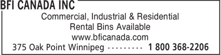 BFI Canada Inc (1-800-368-2206) - Annonce illustrée - Commercial, Industrial & Residential Rental Bins Available www.bficanada.com