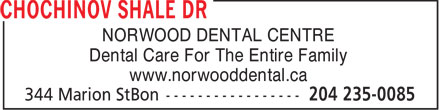 Chochinov Shale Dr (204-235-0085) - Annonce illustrée - NORWOOD DENTAL CENTRE Dental Care For The Entire Family www.norwooddental.ca