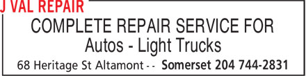 J Val Repair (204-744-2831) - Display Ad - COMPLETE REPAIR SERVICE FOR Autos - Light Trucks  COMPLETE REPAIR SERVICE FOR Autos - Light Trucks