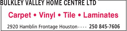 Bulkley Valley Home Centre Ltd (250-845-7606) - Annonce illustrée - Carpet ¿ Vinyl ¿ Tile ¿ Laminates Carpet ¿ Vinyl ¿ Tile ¿ Laminates