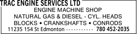 Trac Engine Services Ltd (780-401-1931) - Display Ad - ENGINE MACHINE SHOP NATURAL GAS & DIESEL CYL. HEADS BLOCKS CRANKSHAFTS CONRODS ENGINE MACHINE SHOP NATURAL GAS & DIESEL CYL. HEADS BLOCKS CRANKSHAFTS CONRODS