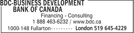 BDC-Business Development Bank Of Canada (519-645-4229) - Display Ad - Financing - Consulting 1 888 463-6232 / www.bdc.ca Financing - Consulting 1 888 463-6232 / www.bdc.ca