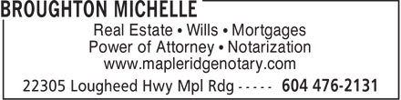 Broughton Michelle (604-476-2131) - Display Ad - Real Estate • Wills • Mortgages Power of Attorney • Notarization www.mapleridgenotary.com