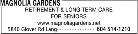 Magnolia Gardens (604-514-1210) - Display Ad - RETIREMENT & LONG TERM CARE FOR SENIORS www.magnoliagardens.net