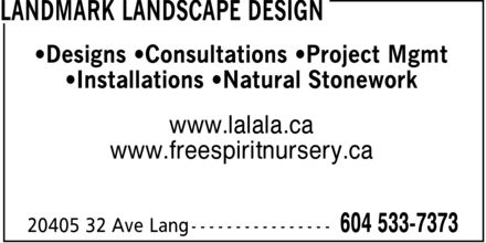 Landmark Landscape Design (604-533-7373) - Annonce illustrée - ¿Designs ¿Consultations ¿Project Mgmt ¿Installations ¿Natural Stonework www.lalala.ca www.freespiritnursery.ca