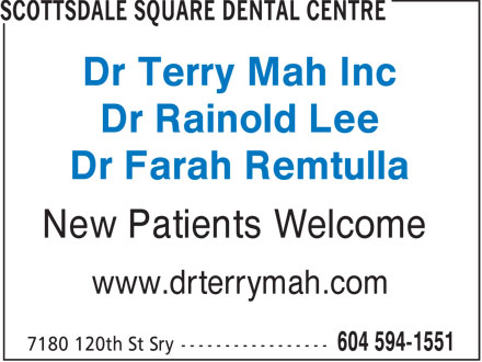 Dr Terry Mah (604-594-1551) - Display Ad - Dr Terry Mah Inc Dr Rainold Lee Dr Farah Remtulla New Patients Welcome www.drterrymah.com