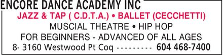 Encore Dance Academy Inc (604-468-7400) - Display Ad - MUSCIAL THEATRE * HIP HOP FOR BEGINNERS - ADVANCED OF ALL AGES JAZZ & TAP ( C.D.T.A.) * BALLET (CECCHETTI)