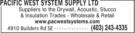 Pacific West System Supply Ltd (403-243-4335) - Display Ad - Suppliers to the Drywall, Acoustic, Stucco & Insulation Trades - Wholesale & Retail www.pacwestsystems.com