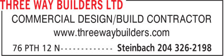 Three Way Builders Ltd (204-326-2198) - Display Ad - COMMERCIAL DESIGN/BUILD CONTRACTOR www.threewaybuilders.com