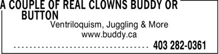 A Couple Of Real Clowns Buddy Or Button (403-282-0361) - Annonce illustrée - Ventriloquism, Juggling & More www.buddy.ca  Ventriloquism, Juggling & More www.buddy.ca