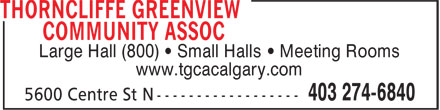 Thorncliffe Greenview Community Assoc (403-274-6840) - Display Ad - Large Hall (800) • Small Halls • Meeting Rooms www.tgcacalgary.com