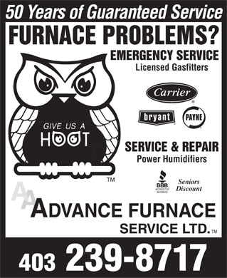 Advance Furnace Service Ltd (403-239-8717) - Annonce illustrée - 50 Years of Guaranteed Service Licensed Gasfitters Power Humidifiers Seniors Discount 403 239-8717
