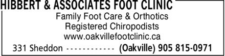 Hibbert & Associates Foot Clinic (905-815-0971) - Annonce illustrée - Family Foot Care & Orthotics Registered Chiropodists www.oakvillefootclinic.ca