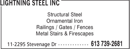 Lightning Steel Inc (613-739-2681) - Annonce illustrée - Railings / Gates / Fences Ornamental Iron Structural Steel Metal Stairs & Firescapes Railings / Gates / Fences Ornamental Iron Structural Steel Metal Stairs & Firescapes Railings / Gates / Fences Ornamental Iron Structural Steel Metal Stairs & Firescapes