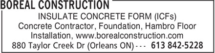 Boreal Construction (613-842-5228) - Display Ad - Concrete Contractor, Foundation, Hambro Floor INSULATE CONCRETE FORM (ICFs) Installation, www.borealconstruction.com
