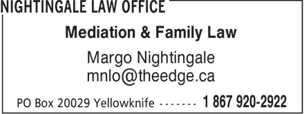 Nightingale Law Office (867-920-2922) - Display Ad - Mediation &amp; Family Law Margo Nightingale mnlo@theedge.ca
